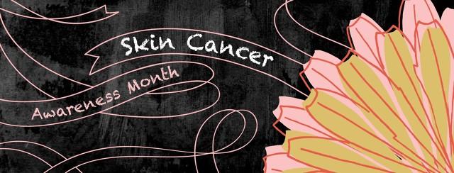 May is Skin Cancer & Melanoma Awareness Month! image
