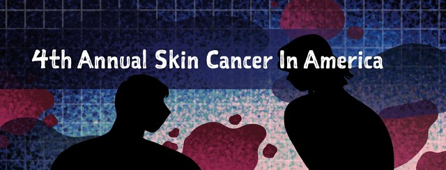4th Annual Skin Cancer in America survey results.